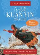 Wild Kuan Yin Oracle Pocket Edition - Alana Fairchild , Wang Yiguang